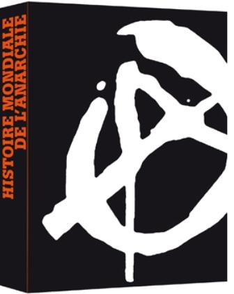 Histoire Mondiale de l'anarchie : car au fond, nous sommes tous fondamentalement des anarchistes …