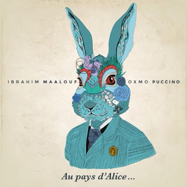 Album : Ibrahim Maalouf – Oxmo Puccino – Au pays d'Alice