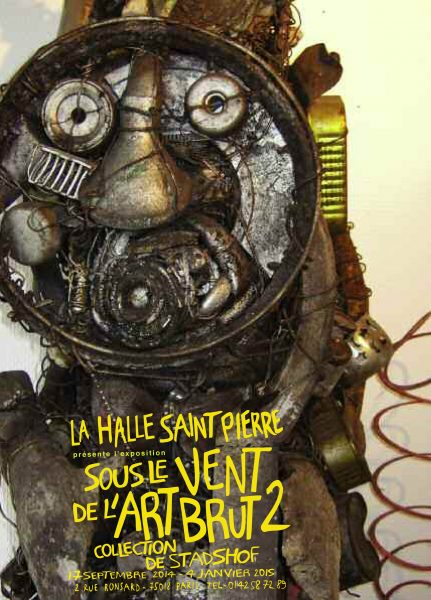 Art brut / Regards de collectionneurs : DeStadshof à la Halle Saint Pierre