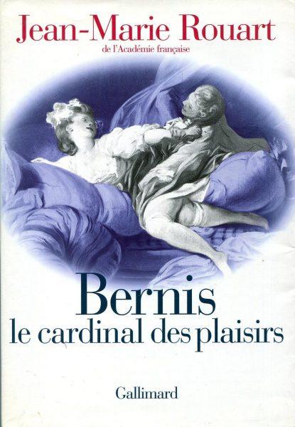 couverture de la biographie Bernis le cardinal des plaisirs