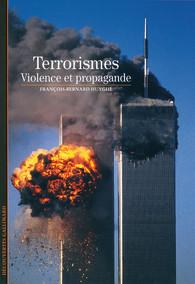 Terrorismes – Violence et propagande : une lecture sans concession