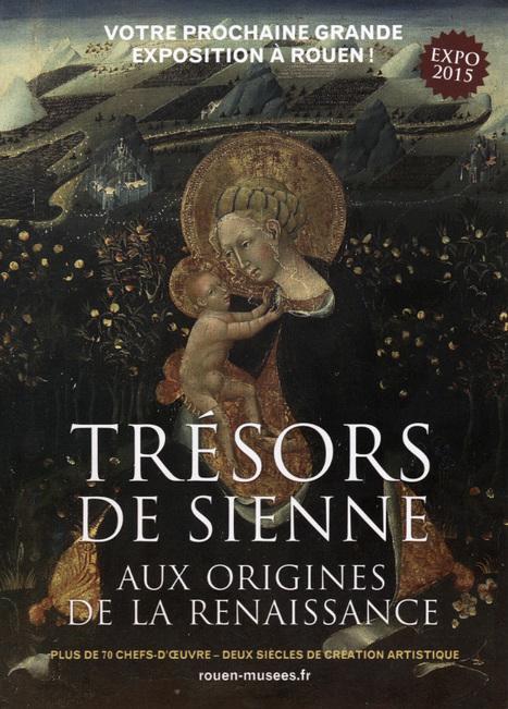 Sienne, aux origines de la Renaissance: l'âme du Quattrocento s'invite à Rouen