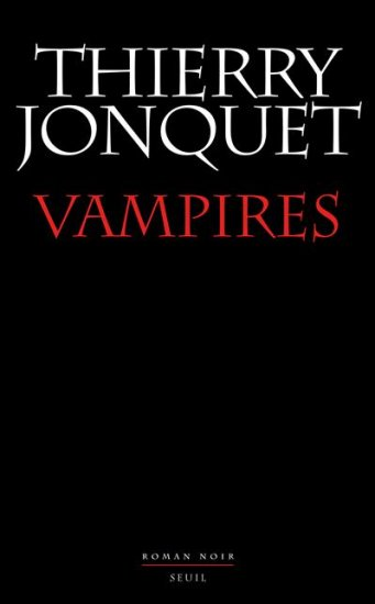 Vampires : Thierry Jonquet, tu nous manques …