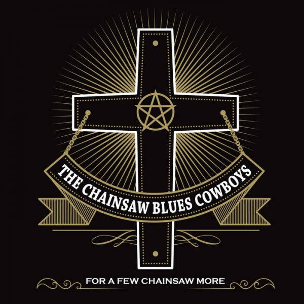 Album: The Chainsaw Blues Cowboys – For a few chainsaw more