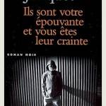 Roman : Ils sont votre épouvante et vous êtes leur crainte – Thierry Jonquet – 2010
