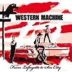 Album: Western Machine – From Lafayette to Sin City – Bullit Records – 2016