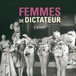 Femmes de dictateurs: l'amour tyran?