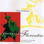 Le Football florentin – Horst Bredekamp: le calcio un sport machiavélien?