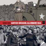 Cartier-Bresson, Allemagne 1945 : un regard libre …