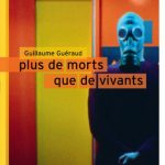 Plus de morts que de vivants – Guillaume Guéraud : le théâtre de la peste