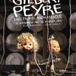 Exposition Gilbert Peyre : L'électromécanomaniaque ou la cacophonie enchanteresse