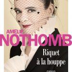 Riquet à la houppe – Amélie Nothomb: du bonheur des laids, du malheur des beaux