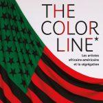 The Color Line – les artistes afro-américains et la ségrégation : retour sur un siècle et demi de créativité revendicatrice