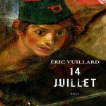 14 juillet – Eric Vuillard: le jour où les bataillons se sont formés