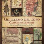 Guillermo del Toro – Cabinet de curiosités : collecte d'une obsession artistique