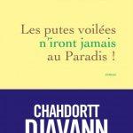 Les putes voilées n'iront jamais au paradis – Chahdortt Djavann : voyage au bout de l'enfer des mollahs