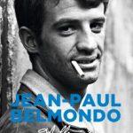 Jean-Paul Belmondo – Mille vies valent mieux qu'une: les métamorphoses de Bébel le Magnifique