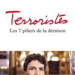 Terroristes: Marc Trévidic et les 7 piliers de la déraison