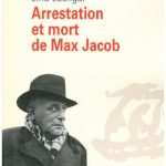 Arrestation et mort de Max Jacob : le vice du dévouement
