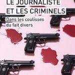 Le journaliste et les criminels : autopsie d'un fait divers