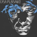 Album : Schlaasss – Casa Plaisance - Atypeek Music – 2017