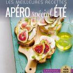 Les Meilleures recettes - Apéro spécial été: tour du monde des délices apéritifs