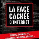 La Face cachée d'internet: le point sur les splendeurs et grosses misères du web