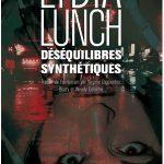 Lydia Lunch: Déséquilibres synthétiques et autres vomissures verbales