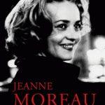 Jeanne Moreau, Le Tourbillon d'une vie, 1928-2017: … née bénie