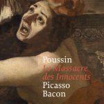 Le Massacre des Innocents – Poussin, Picasso, Bacon: un ouvrage de référence