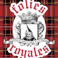 Folies royales : petit dictionnaire pittoresque des déviances monarchiques