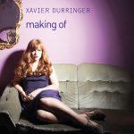 Making of– Xavier Durringer: car réaliser un film est une activité psychopathe et énergétique …