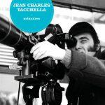 Jean Charles Tacchella - Mémoires: chroniques humaines du microcosme cinématographique