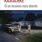 Si un inconnu vous aborde: Laura Kasischke et l'inquiétante étrangeté de la middle-class américaine
