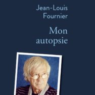 Mon Autopsie : Jean-Louis Fournier intus et in cute