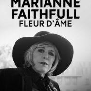 Marianne Faithfull – Fleur d'âme: the desirable alien?