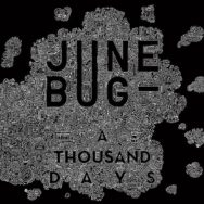 Album : June Bug – A Thousand days – Atypeek Music - 2018