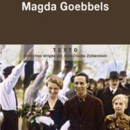 Magda Goebbels: égérie du nazisme, fanatique infanticide ... un pur reflet de son temps ?