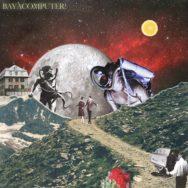 Album: Bayacomputer! - dISCOGLASS - 2018