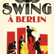 Swing à Berlin: ne dites pas «jazz» mais «musique de danse accentuée rythmiquement»!