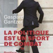 La politique est un sport de combat- Gaspard Gantzer: un communicant à l'Elysée