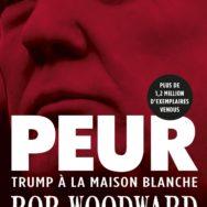 Peur: Bob Woorward passe la présidence Trump au crible …