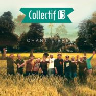 Album : Collectif 13 – Chant libre - Sony / Columbia - 2019
