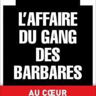 L'Affaire du gang des barbares – Elsa Vigoureux: la banalité du Mal?