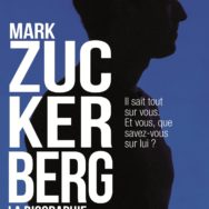Mark Zuckerberg – La biographie : « la domination mondiale » ?