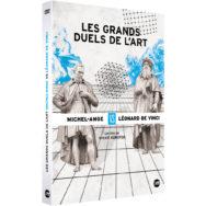 Les Grands duels de l'art: Michel-Ange vs Léonard de Vinci