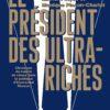 Le Président des ultra-riches: les Pinçon-Charlot à l'assaut de la Macronie