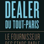 Dealer du tout-Paris: Gérard Fauré ou les confessions d'un bad boy