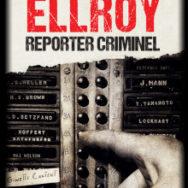 Reporter criminel: James Ellroy et les courtes chroniques de l'amertume