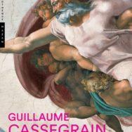 Michel-Ange, Origines d'une renommée - Guillaume Cassegrain:  aux sources de la fama